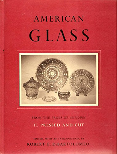 AMERICAN GLASS From the Pages of Antiques II. Pressed and Cut