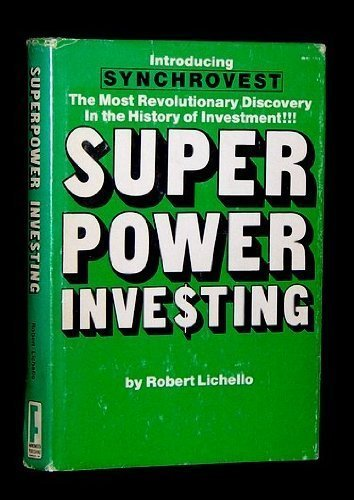 9780878630424: Superpower investing;: The superpower way to bank and invest your money (featuring the revolutionary new investment discovery SYNCHROVEST)