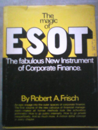 The Magic of ESOT: The Fabulous New: Robert A Frisch