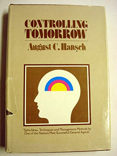 Controlling tomorrow: Sales ideas, techniques, and management methods by one of the Nation's ...