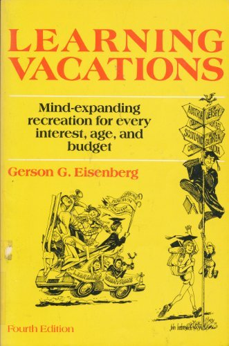 9780878661756: Learning Vacations: Mind-expanding Recreation for Every Interest, Age and Budget