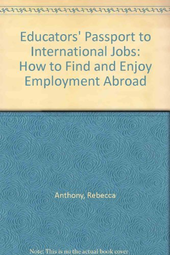 9780878662715: Educators' Passport to International Jobs: How to Find and Enjoy Employment Abroad
