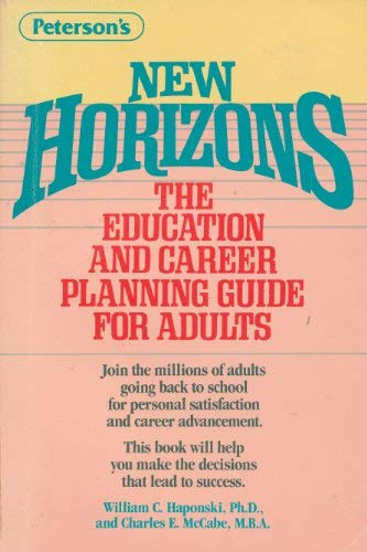New Horizons: The Education and Career Planning Guide for Adults: William C. Haponski, Charles E. ...
