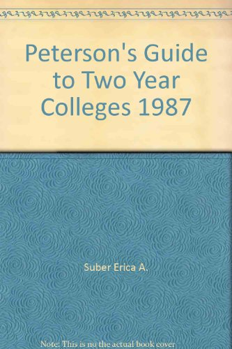 Peterson's Guide to Two Year Colleges 1987 (0878665285) by Peterson