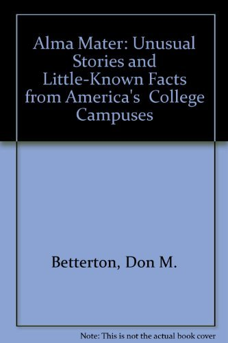 9780878665792: Alma Mater: Unusual Stories and Little-Known Facts from America's College Campuses