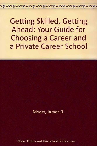 9780878668687: Getting Skilled, Getting Ahead: Your Guide for Choosing a Career and a Private Career School
