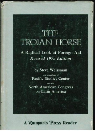 Trojan Horse : A Radical Look at Foreign Aid (Reader Ser.)