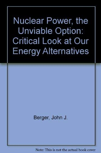 9780878670635: Nuclear Power: The Unviable Option : A Critical Look at Our Energy Alternatives