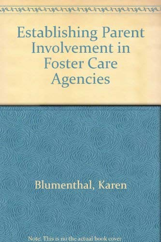Establishing Parent Involvement in Foster Care Agencies: Karen Blumenthal