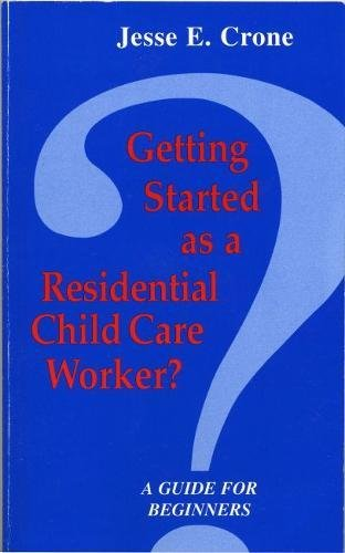 9780878682188: Getting Started As a Residential Child Care Worker: A Guide for Beginners