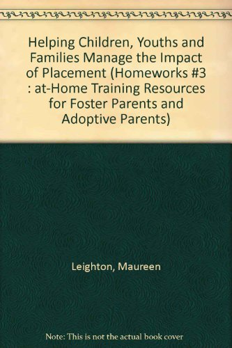 9780878684441: Helping Children and Youths Manage the Impact of Placement (Homeworks #3 : At-Home Training Resources for Foster Parents and Adoptive Parents)