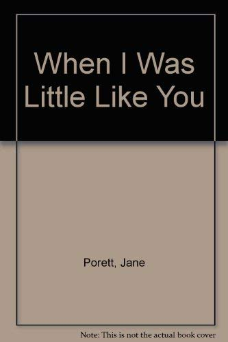 When I Was Little Like You: Jane Porett