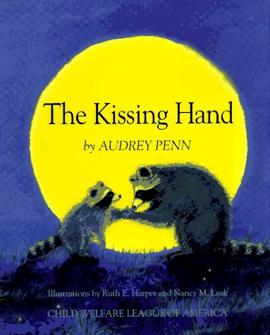The Kissing Hand [Oversized Pictorial Raccoon Story, Dealing With Diffcult Situations]: Penn, ...