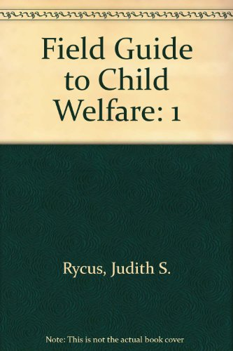 9780878686179: Field Guide to Child Welfare, Four Volume Boxed Set