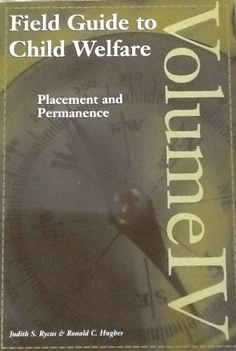 9780878686209: Field Guide to Child Welfare: Placement and Permanence - Volume IV
