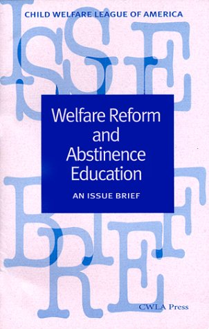 Welfare Reform and Abstinence Education: An Issue Brief: Castro, Wendy