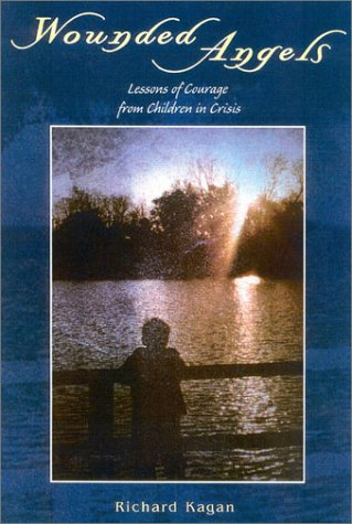 9780878687473: Wounded Angels: Lessons of Courage from Children in Crisis