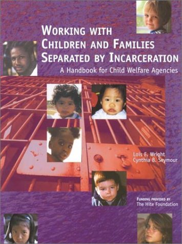 9780878687831: Working With Children and Families Separated by Incarceration: A Handbook for Child Welfare Agencies