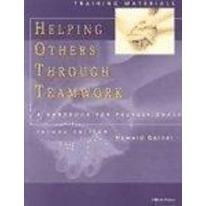 9780878687930: Helping Others Through Teamwork: A Handbook for Professionals
