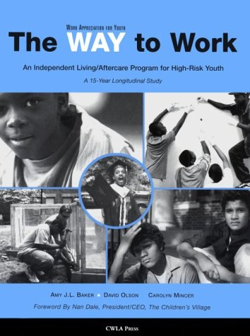 The Way to Work: An Independent Living/Aftercare Program for High-Risk Youth: 15-Year ...