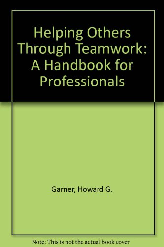 9780878688432: Helping Others Through Teamwork: A Handbook for Professionals