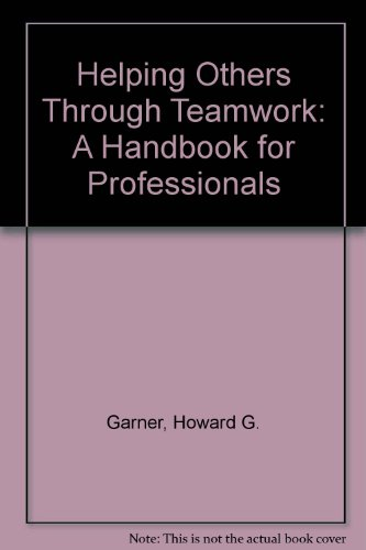 9780878688449: Helping Others Through Teamwork: A Handbook for Professionals