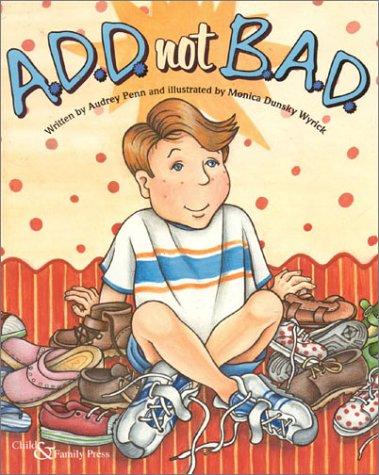 9780878688494: A.D.D. Not B.A.D.