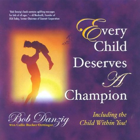 9780878688852: Every Child Deserves a Champion: Including the Child within You!