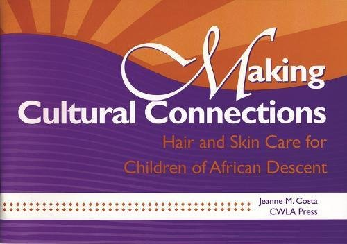 9780878688968: Making Cultural Connections: Hair and Skin Care for Children of African Descent