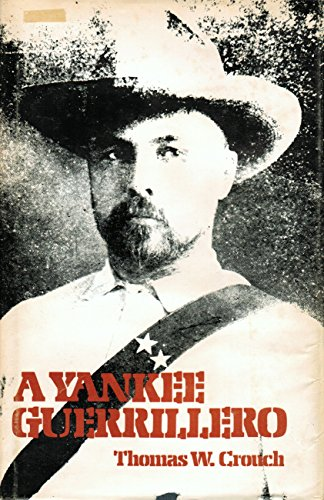 9780878700271: A Yankee guerrillero: Frederick Funston and the Cuban insurrection, 1896-1897