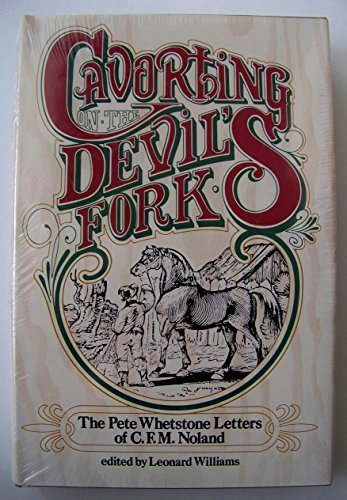 9780878700479: Cavorting on the Devil's Fork: The Pete Whetstone letters of C. F. M. Noland