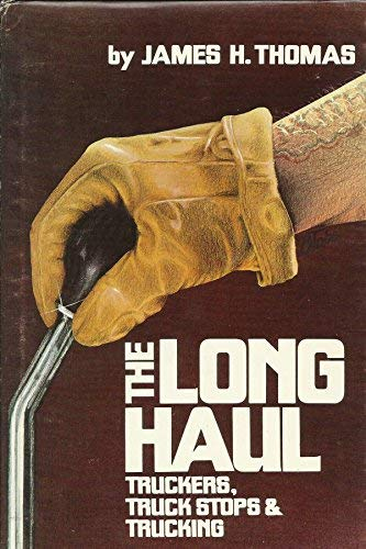 9780878700554: Long Haul: Truckers, Truck Stops and Trucking