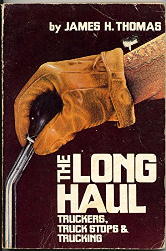 9780878700578: Long Haul: Truckers, Truck Stops and Trucking