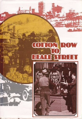 Cotton Row to Beale Street: A Business History of Memphis: Sigafoos, Robert Alan
