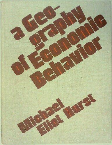 A geography of economic behavior;: An introduction: Eliot Hurst, Michael E