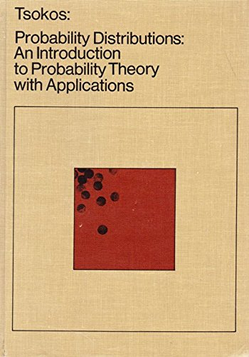 Probability distributions: an introduction to probability theory with applications: Tsokos, Chris P