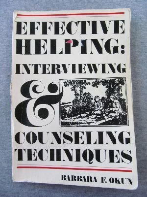 9780878721191: Effective helping: Interviewing and counseling techniques