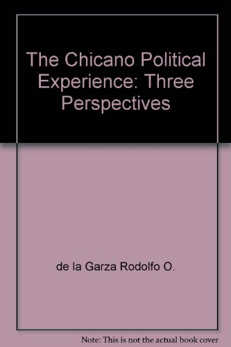9780878721245: The Chicano political experience: Three perspectives