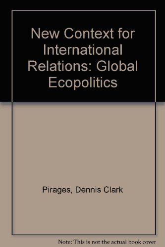 The new context for international relations: Global ecopolitics (Duxbury Press series in ...