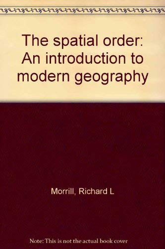 The spatial order: An introduction to modern: Morrill, Richard L