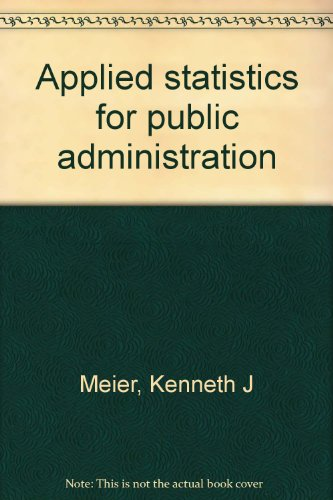 9780878722693: Applied statistics for public administration