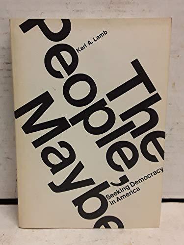 9780878729708: People Maybe: Seeking Democracy in America