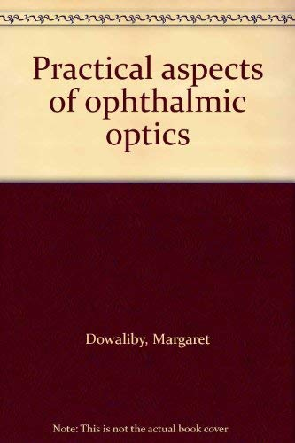 9780878730100: Practical aspects of ophthalmic optics