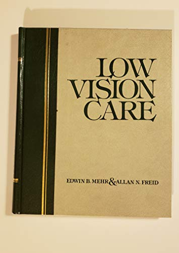 Low Vision Care: Mehr, Edwin B.,