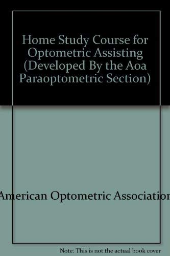 9780878730797: Home Study Course for Optometric Assisting/With Self-Assessment Examination (Developed By the Aoa Paraoptometric Section)
