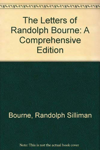 9780878751907: The Letters of Randolph Bourne: A Comprehensive Edition