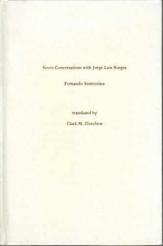 Seven Conversations With Jorge Luis Borges: Borges, Jorge Luis;