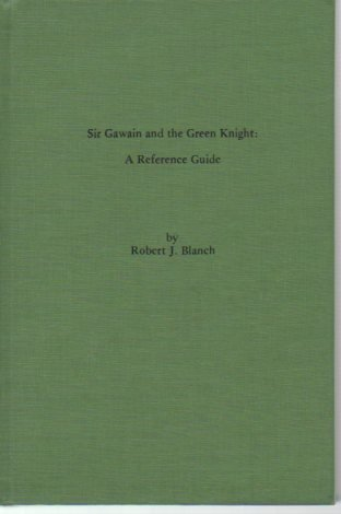 Sir Gawain and the Green Knight : Blanch, Robert J.