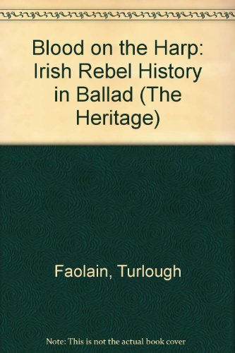 9780878752751: Blood on the Harp: Irish Rebel History in Ballad (The Heritage)