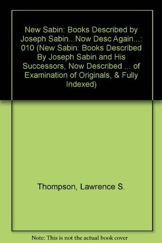 010: New Sabin: Books Described: Joseph Sabin.Now Desc Again. (NEW SABIN: BOOKS DESCRIBED BY JOSEPH...